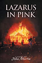 Lazarus in Pink; A Story by John Martin