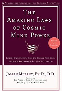 The Amazing Laws of Cosmic Mind Power: Fifteen Simple Laws to Help You Achieve Your Goals and Reach New Levels of Personal...