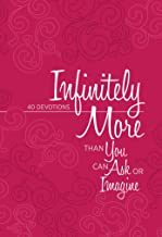 Infinitely More Than You Can Ask or Imagine: 40 Devotions