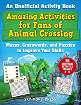 Amazing Activities for Fans of Animal Crossing: An Unofficial Activity Book―Mazes, Crosswords, and Puzzles to Improve Your Skills