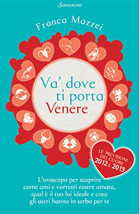 Va dove ti porta Venere: Loroscopo per scoprire come ami e vorresti essere amata