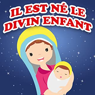 Il est né le divin enfant (Les plus beaux chants de Noël)