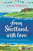 From Shetland, With Love: A heartwarming, uplifting treat of friendship, love and allotmenteering!