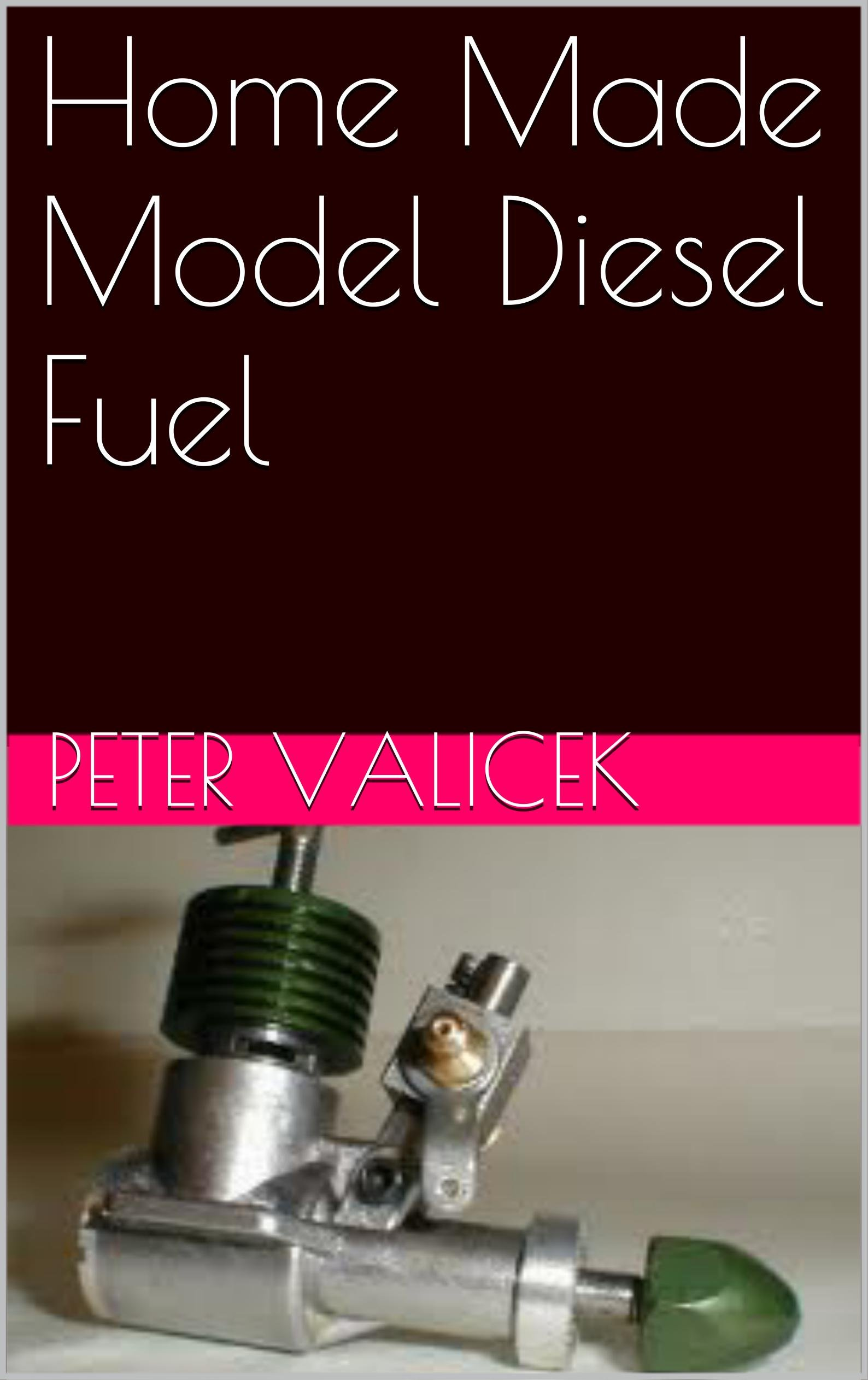 Image OfHome Made Model Diesel Fuel (Model Engine Rebuild Projects) (English Edition)