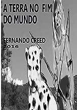 A Terra no Fim do Mundo (Portuguese Edition)