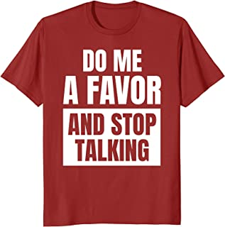 Red Do Me A Favor And Stop Talking T-Shirt
