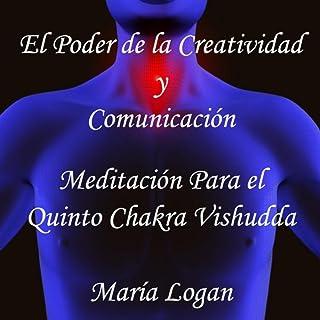 El Poder de la Creatividad y Comunicación (Meditación para El Quinto Chakra Vishudda)