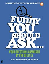 Funny You Should Ask . . .: Your Questions Answered by the QI Elves