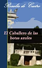 El Caballero de las botas azules (Anotado) (Spanish Edition)