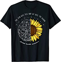 The Sun Will Rise Mental Health Awareness Month T Shirt