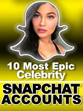 10 Most Epic Celebrity Snapchat Accounts
