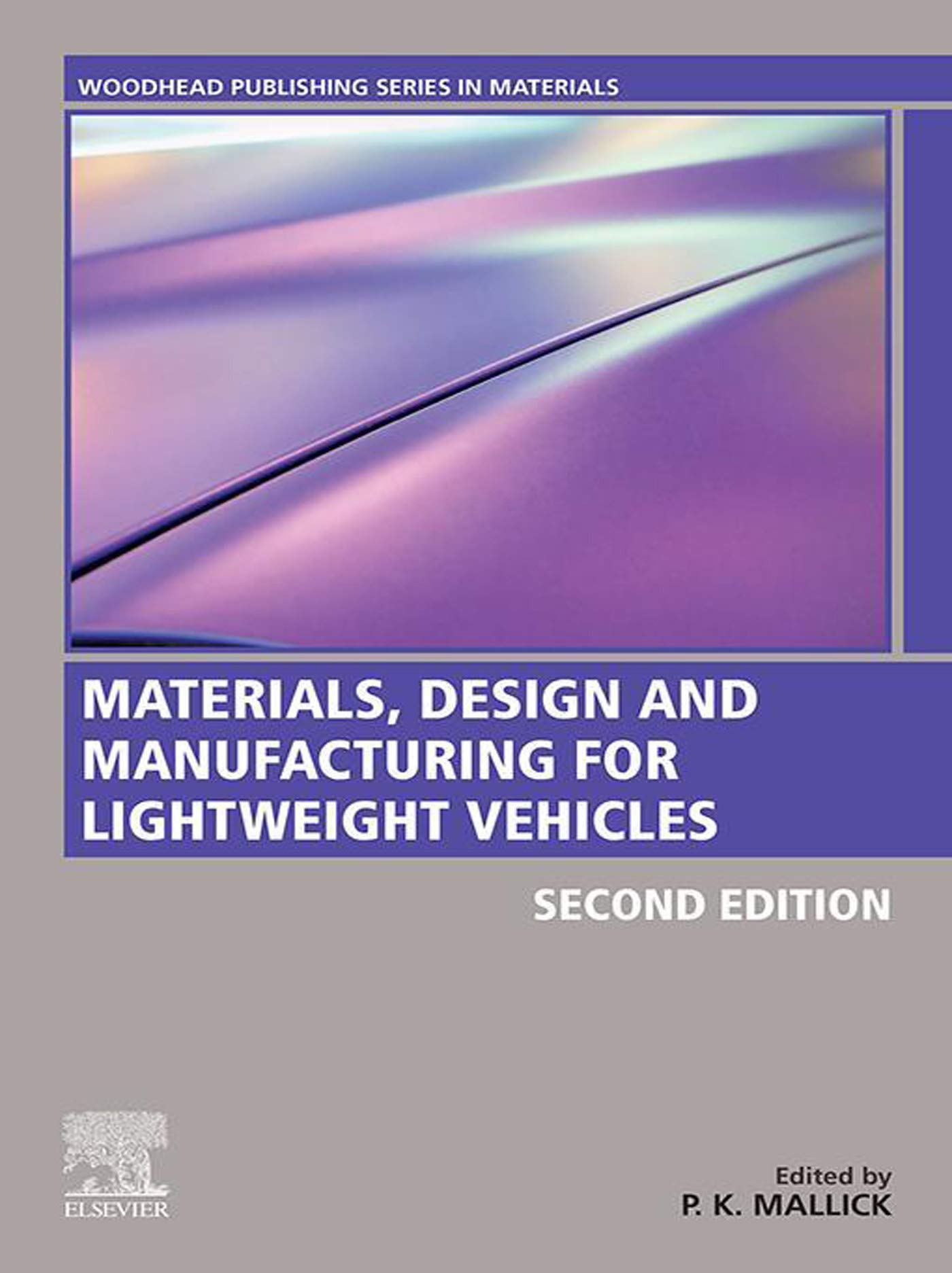 Materials, Design and Manufacturing for Lightweight Vehicles (Woodhead Publishing in Materials)