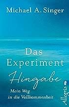 Das Experiment Hingabe: Mein Weg in die Vollkommenheit (German Edition)