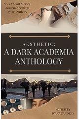AESTHETIC: A Dark Academia Anthology Kindle Edition