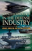 Nanotechnology in the Defense Industry: Advances, Innovation, and Practical Applications (Advances in Nanotechnollogy & Applications)