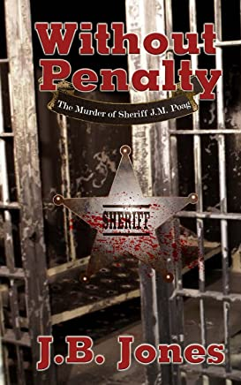 Without Penalty: The Murder of Sheriff J.M Poag