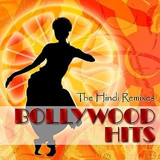 Bollywood Hits - The Hindi Remixes