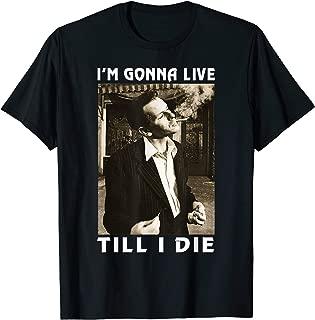 I'm Gonna Live Funny Frank Tee Sin-atra Love Till I Die Gift T-Shirt