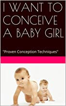 I WANT TO CONCEIVE A BABY GIRL: