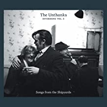 Best the unthanks songs from the shipyards Reviews