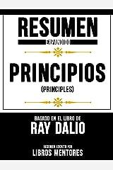 """Resumen Expandido De """"Principios (Principles)"""" Basado En El Libro De Ray Dalio (Spanish Edition) Kindle Edition"""