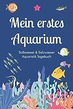 Mein erstes Aquarium - Süßwasser & Salzwasser Aquaristik Tagebuch: A5 Aquarium Logbuch | Aquarienpflegeheft | Meerwasseraq...