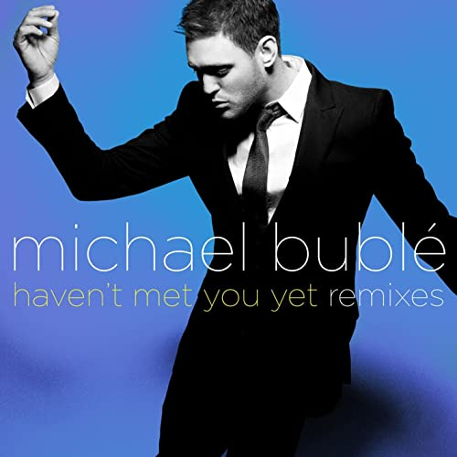 free download michael buble haven t met you yet
