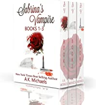 Sabrina's Vampire Series, Books 1 - 3: Boxset of this hot paranormal series!