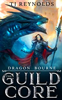 The Guild Core 1: Dragon Bourne (A Dungeon Core LitRPG/Cultivation Epic)