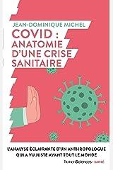 Covid : anatomie d'une crise sanitaire Format Kindle