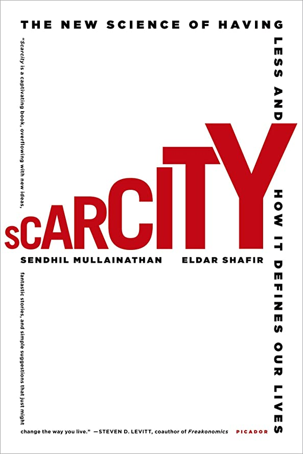 傷跡除去降伏Scarcity: Why Having Too Little Means So Much (English Edition)