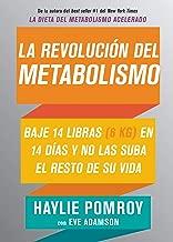 La revolución del metabolismo: Baje 14 libras en 14 días y no las suba el resto de su vida (Spanish Edition)