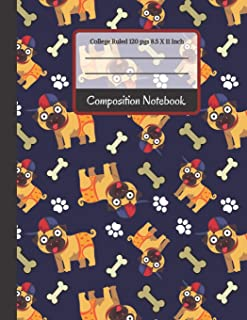 Composition Notebook: Cute School Boyr Pug with Bones and Paws College Ruled Notebook... for Girls, Kids, School, Students and Pug Lovers