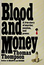 Blood and Money: A True Story of Murder, Passion, and Power