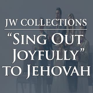 """""""Sing Out Joyfully"""" to Jehovah JW Music"""