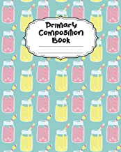 Lemonade Primary Composition Book: Beautiful Sweet Drink Primary Composition Notebook Story Paper Journal | Dotted Midline and Picture Space for ... Sugar Juice Kindergarten School Exercise Book