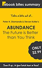 Book Summary of Abundance: The Future is Better Than You Think (eBook Bites Book Summary)