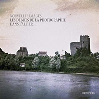 Nouvelles images : Les débuts de la photographie dans l'Allier