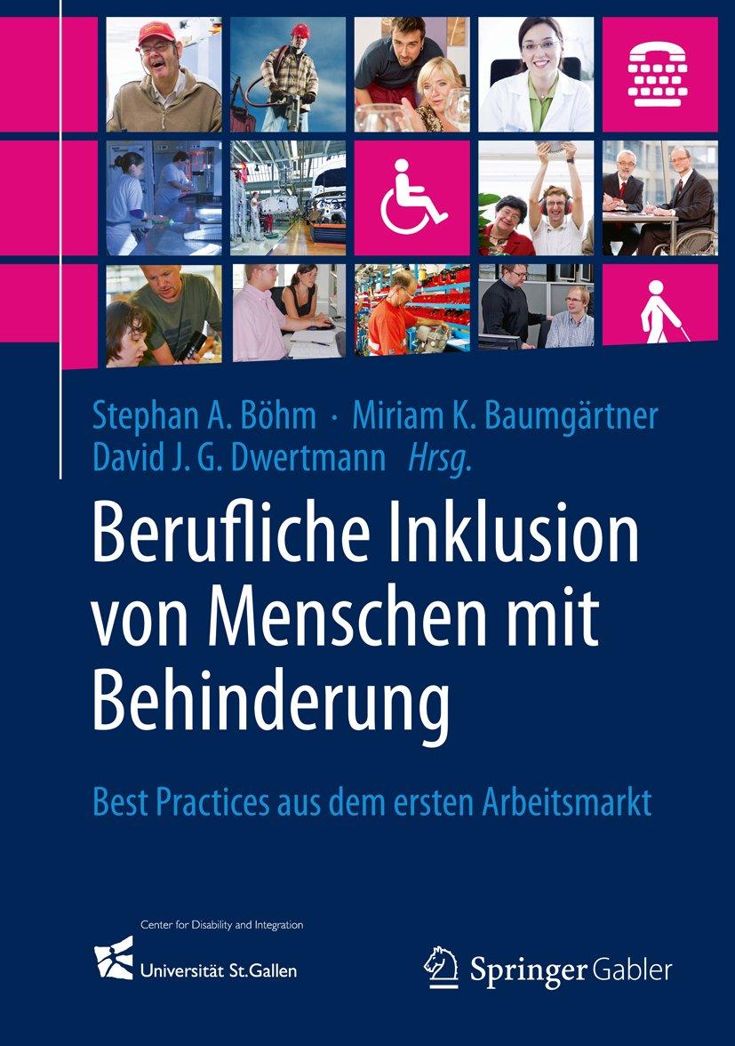 Berufliche Inklusion von Menschen mit Behinderung: Best Practices aus dem ersten Arbeitsmarkt (German Edition)