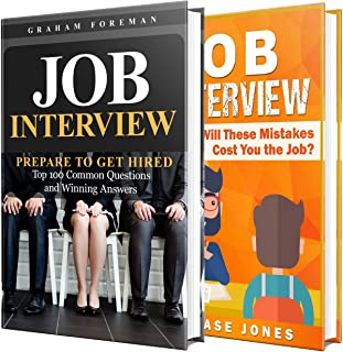 Job Interview: An Essential Guide Containing 100 Common Questions, Winning Answers and Costly Mistakes to Avoid