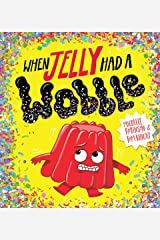 When Jelly Had a Wobble Kindle Edition