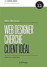 Livres Web Designer cherche client idéal (A Book Apart t. 12) PDF
