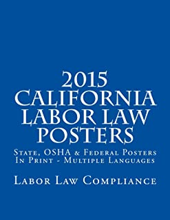 2015 California Labor Law Posters: State, OSHA & Federal Posters In Print - Multiple Languages