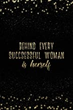 Behind Every Successful Woman Is Herself: Notebook with Inspirational Quotes Inside College Ruled Lines (Journal with Empowering Messages for Women & Girls)