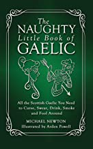 The Naughty Little Book of Gaelic (Scots Gaelic and English Edition)