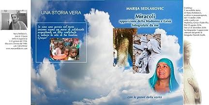 Miracoli: Apparizioni di Madonna fotografate da me (Italian Edition)