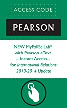 NEW MyPoliSciLab® with Pearson eText -- Instant Access-- for International Relations: 2013-2014 Update