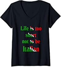 Womens LIfe is too short not to be Italian V-Neck T-Shirt