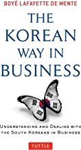 Korean Way In Business: Understanding and Dealing with the South Koreans in Business (English Edition)