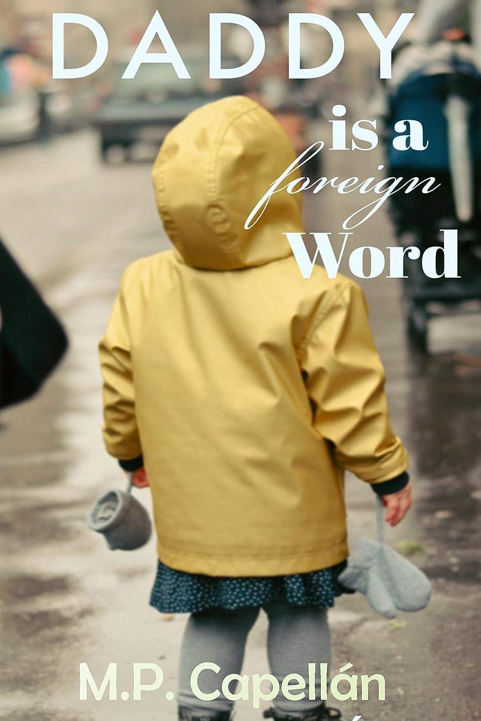 パターン損傷氷Daddy is a Foreign Word (English Edition)